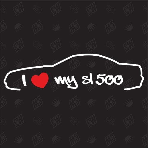 I love my Mercedes SL500 R230 - Sticker, Bj 01-08