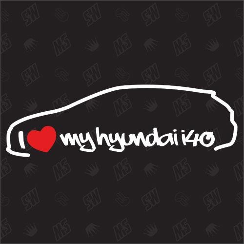 I love my Hyundai i40 Touring - Sticker, ab Bj 15
