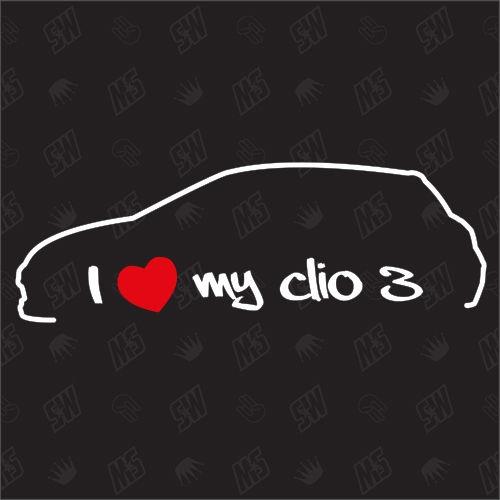I love my Renault Clio 3 - Sticker ,Bj. 05-14