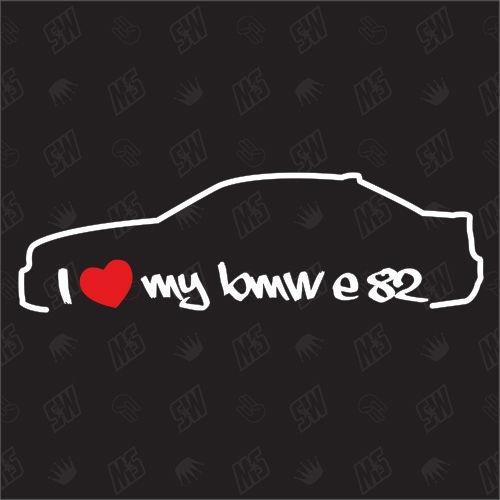 I love my BMW E82 - Sticker, Bj.07-13