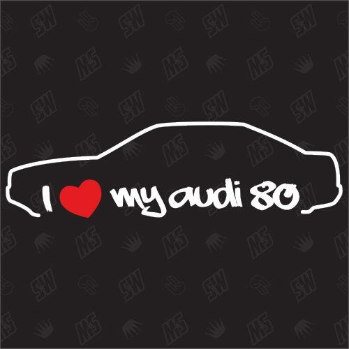 I love my 80 Limousine - Sticker kompatibel mit Audi - Baujahr 1991 - 1995