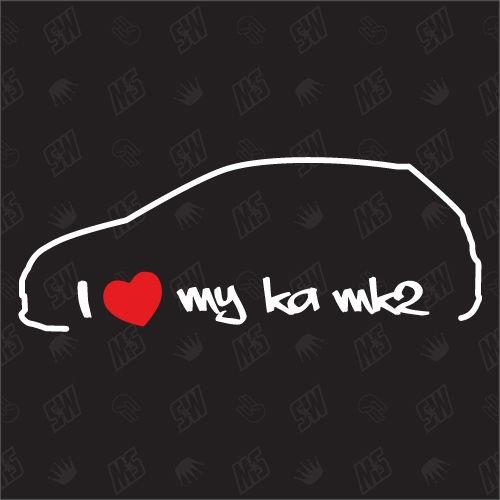 I love my Ford Ka MK2 -Sticker, Bj 09-14